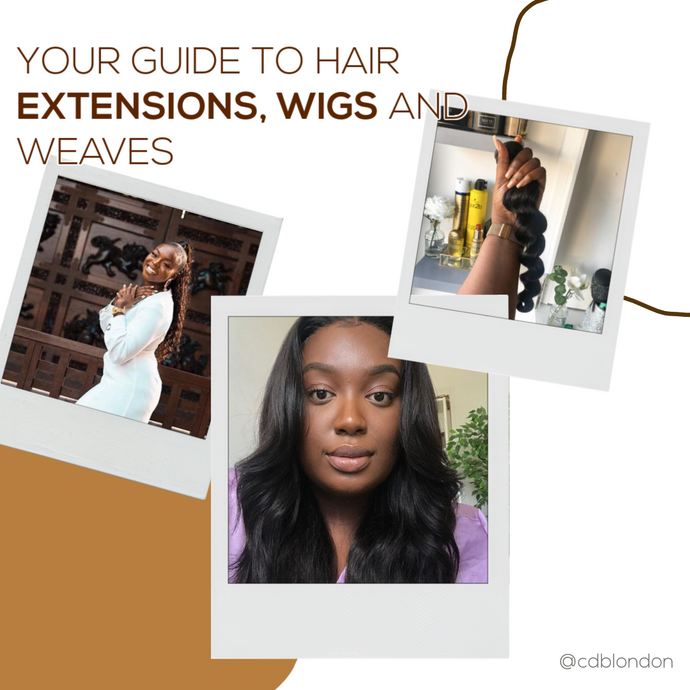Your Guide to Hair Extensions, Wigs and Weaves