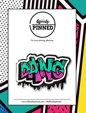 "Load image into Gallery viewer, ""Dang"" Pin by DangMattSmith"