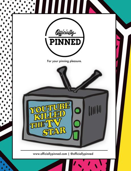 YouTube Killed The TV Star Enamel Pin