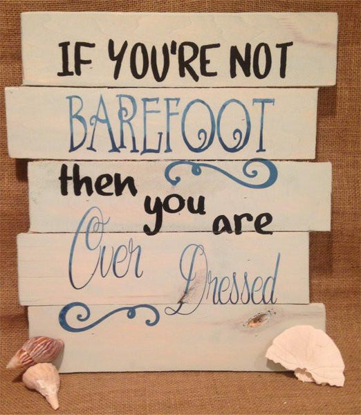 If You're Not Barefoot #3242