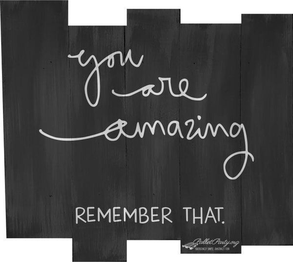 You Are Amazing   Remember That #3470