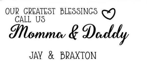 Our Greatest Blessings call us Mommy and Daddy - #3705