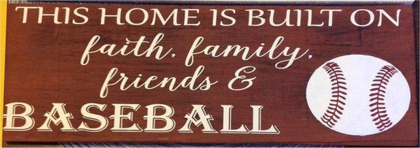 This home is built on faith family friends and Baseball    #7063