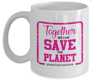 Together We Can Save The Planet Mug