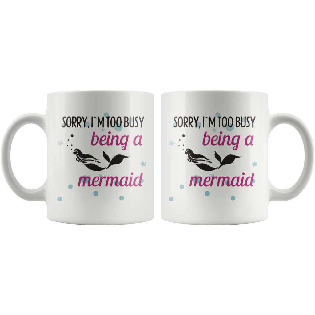 Too Busy Being A Mermaid Mug