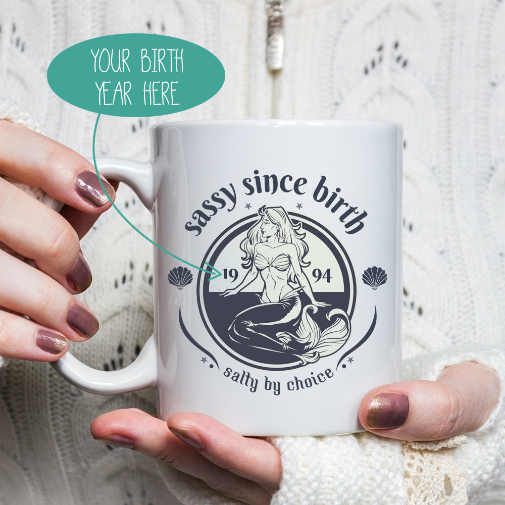 Sassy Since Birth Salty By Choice Mermaid Mug
