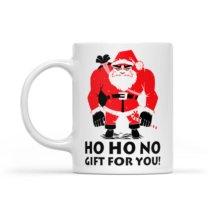 Funny Christmas Outfit - Ho Ho No Gift For You Bad Santa  White Mug Gift For Christmas
