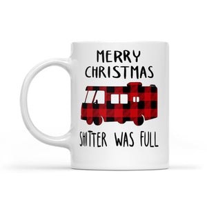Merry Christmas Shitter Was Full Funny Christmas Vacation  White Mug Gift For Christmas