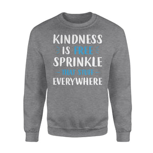 Kindness is free sprinkle that stuff everywhere - Funny Christmas sweatshirt Merry Christmas unique family gift idea