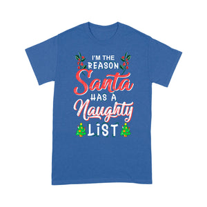 I'm The Reason Santa Has A Naughty List Funny Christmas  Tee Shirt Gift For Christmas