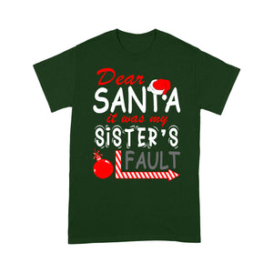 Funny Christmas Gift - Dear Santa It Was My Sister's Fault. Tee Shirt Gift For Christmas