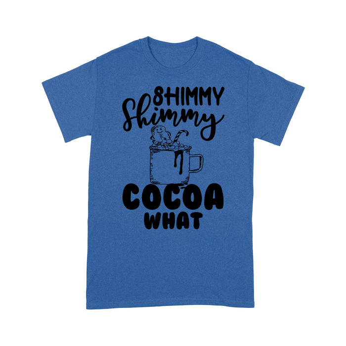 Shimmy Shimmy Cocoa What Funny Christmas Gift - Standard T-shirt  Tee Shirt Gift For Christmas