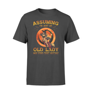 Assuming I'm just an old lady was your first mistake standard T-shirt