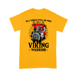 In A World Full Of Men T-shirt, Be A Viking Warrior T-shirt, Funny Viking T-shirt, Funny Family Gift Idea For Men