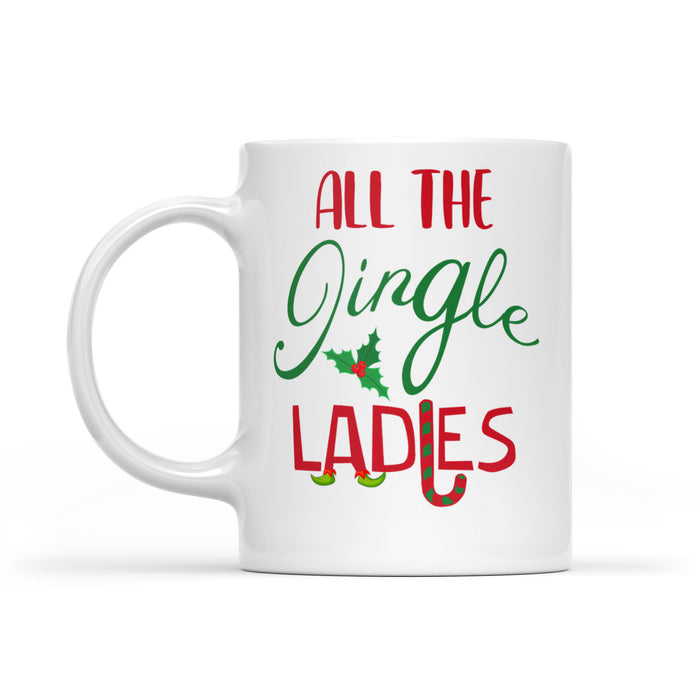 Funny Christmas Outfit For Women - All The Jingle Ladies  White Mug Gift For Christmas