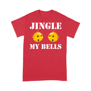 Jingle My Bells Funny Christmas Gift  Tee Shirt Gift For Christmas