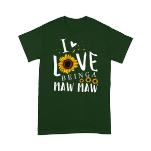I love being a maw maw T shirt  Family Tee - Standard T-shirt Tee Shirt Gift For Christmas