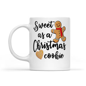Sweet As a Christmas Cookie Funny Cute. -   White Mug Gift For Christmas