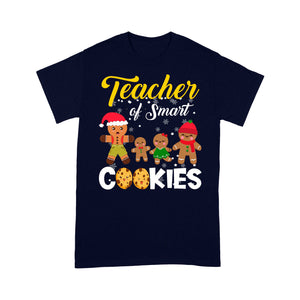 Teacher Of Smart Cookies Funny Teacher Christmas Gift - Standard T-shirt  Tee Shirt Gift For Christmas