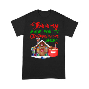 This Is My Made-For-TV Christmas Movies Funny Christmas - Standard T-shirt  Tee Shirt Gift For Christmas