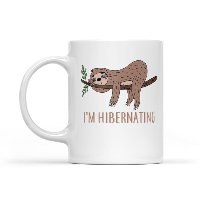 Don't Wake Me Up I'm Hibernating Funny Sleeping Sloth  White Mug Gift For Christmas