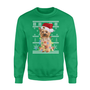 I want a Yorkshire Terrier for my Christmas - funny sweatshirt gifts for dog lovers christmas ugly sweatshirt