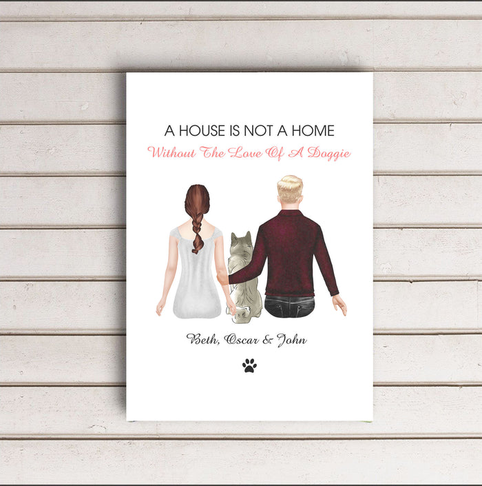A house is not a home without the love of a doggie, Canvas-Poster-Digital file meaningful gift, Love gifts, Couple gift, Art Print gift