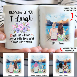 Because Of You I Cry A Litte Less And Smile A Lot More Personalized Sisters 11oz White Mug