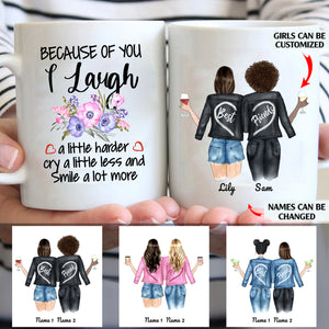 Because Of You I Laugh A Little Harder And Smile A Lot More Personalized Sisters 11oz White Mug