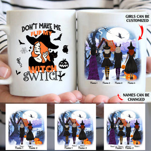 Don't make me flip my witch switch personalized Halloween friends 11oz White Mug