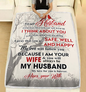 To my Husband everyday that you are not with me your wife think about you Fleece Blanket Christmas family  unique gift idea