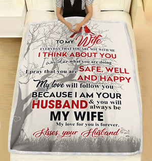 To my Wife everyday that you are not with me your husband think about you Fleece Blanket Christmas family  unique gift idea