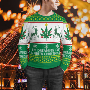 I'm Dreaming Of A Green Christmas Sweater, Cannabis Ugly Christmas Sweater, Funny Christmas Gift Idea