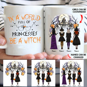 In a world full of princesses be a witch personalized friends 11oz White Mug