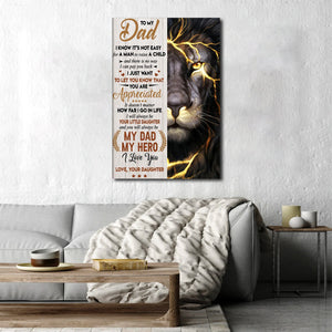 To My Dad, I Know It's Not Easy For A Man To Raise A Child, Lion Canvas, Gift for Dad Canvas