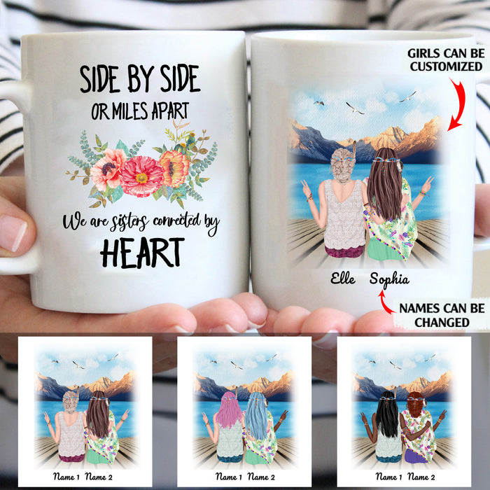 Side By Side Or Miles Apart We Are Sisters Connected By Heart Personalized Sisters 11oz White Mug