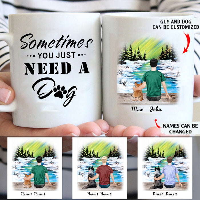Sometimes You Just Need A Dog Personalized Dog Dad 11oz White Mug