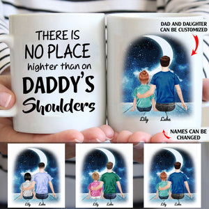 There is no place highter than on daddy's shoulders personalized dad daughter 11oz White Mug