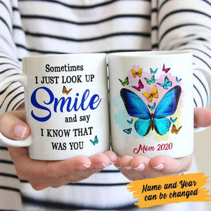 Sometimes you just look up Smile and say I know that was You, Gift for Mom, Personalized Mugs