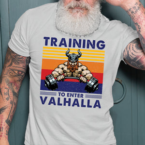 Funny Training To Enter Valhalla T-shirt, Funny Viking T-shirt, Viking Family Gift Idea For Men