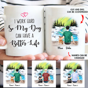 I work hard so my dog can have a better life personalized Dog Dad White Mug