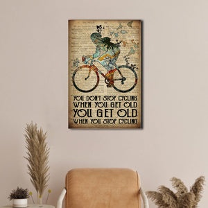 You don't stop cycling when you get old you get old when you stop cycling, Cycling Canvas, Wall-art Canvas