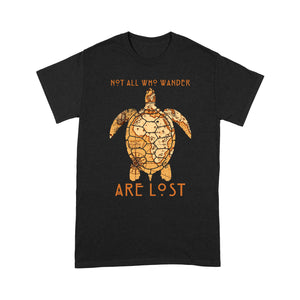 Not all who wander are lost T shirt - Standard T-shirt Tee Shirt Gift For Christmas