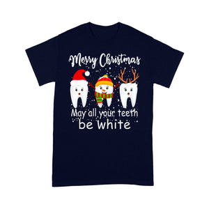 Merry Christmas May All Your Teeth Be White Funny Tee Gift T-shirt  Tee Shirt Gift For Christmas
