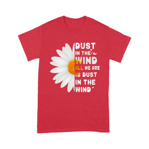 Dust in the wind all we are is dust in the wind t-shirt - Standard T-shirt Tee Shirt Gift For Christmas