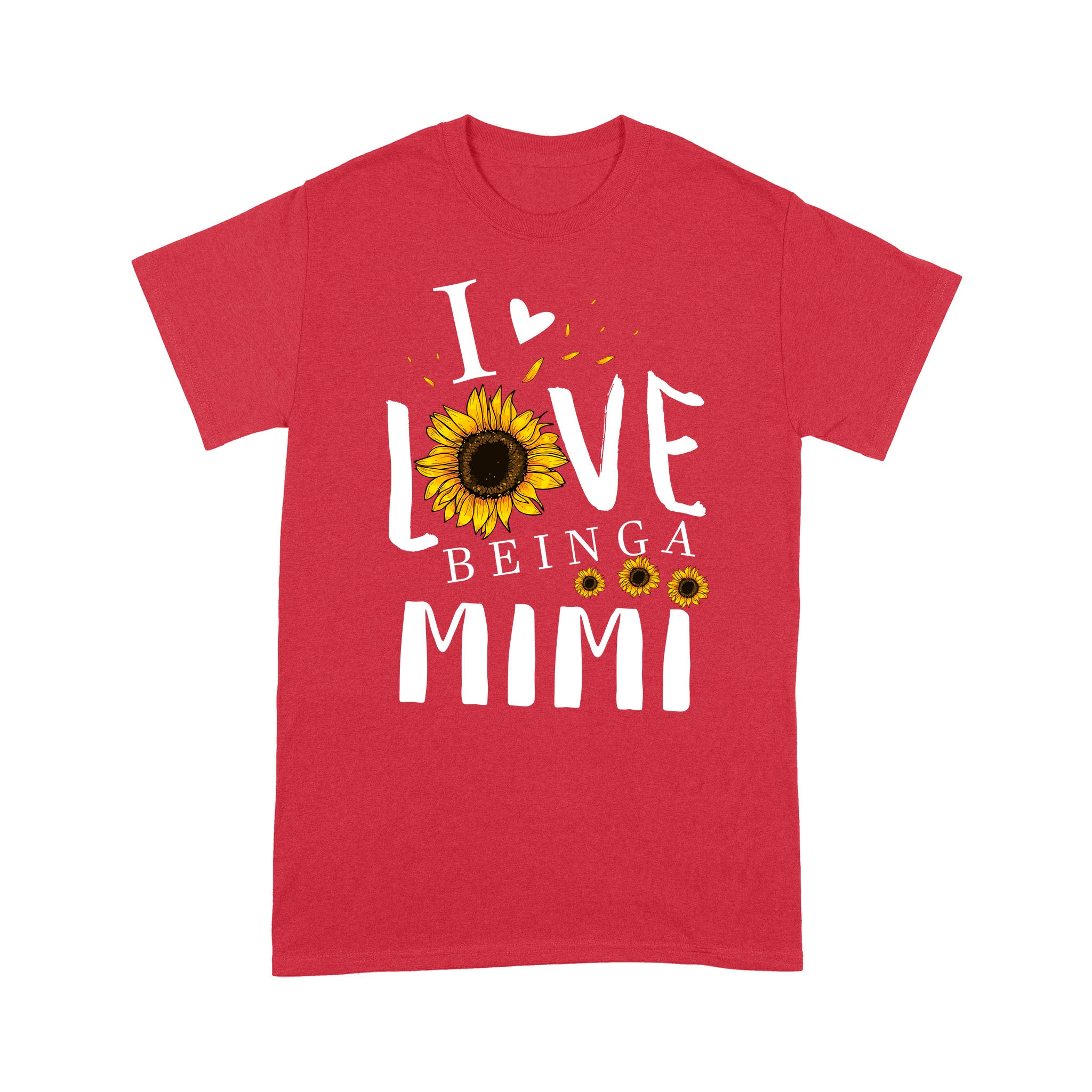 I love being a mimi T shirt  Family Tee - Standard T-shirt Tee Shirt Gift For Christmas