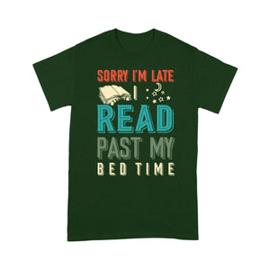 Sorry i'm late t read past my bedtime T shirt vintage style - Standard T-shirt Tee Shirt Gift For Christmas