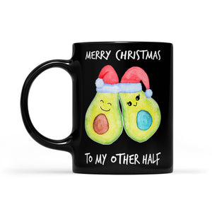 Merry Christmas For My Other Half Avocado Outfit For Couple  Black Mug Gift For Christmas