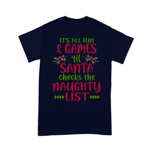 It's All Fun And Games 'Til Santa Checks The Naughty List  Tee Shirt Gift For Christmas