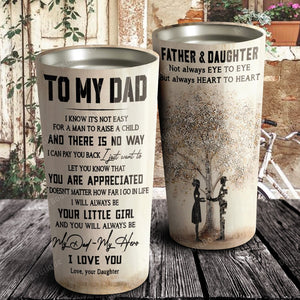 To my Dad, you will always be my Dad - my hero, Father and Daughter Tumbler, Gift for Dad, Father's day Tumbler